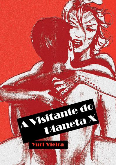 """Novo livro: """"A Visitante do Planeta X"""" (impresso e ebook)"""