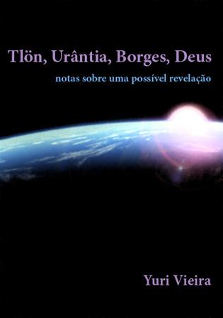 Tlön, Urântia, Borges ,Deus